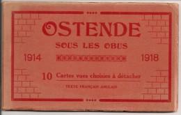 Oostende-Ostende- Sous Les Obus, Boekje Met 10 Postkaarten (compleet, Zie Beschrijving) - War 1914-18