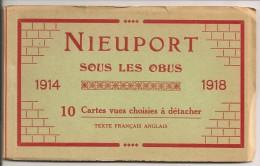 Nieuwpoort- Nieuport- Sous Les Obus, Boekje Met 10 Postkaarten (compleet, Zie Beschrijving) - War 1914-18