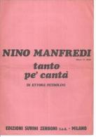 NINO MANFREDI  Partitions - TANTO PE' CANTA  - éditions ZERBONI ( PARTITION ) - Non Classés