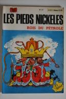 BD LES PIEDS NICKELES ROIS DU PETROLE - 37 - TBE - Rééd. 1972 - Pieds Nickelés, Les