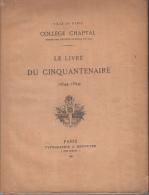 Ville De Paris College Chaptal Le Livre Du Cinquantenaire 1844-1894 Ed Hennuyer Typographie Magnifique - Livres, BD, Revues