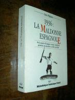 """"""" 1936 : La MALDONNE ESPAGNOLE """" La Guerre D'Espagne Comme Répétition Générale Deuxième Conflit Mondial Léo Palacio - Histoire"""