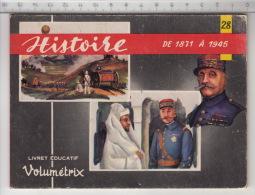 Livret éducatif Volumétrix - N° 28 Histoire De 1871 à 1945 - Histoire