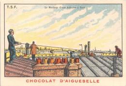 """0293 """"CHOCOLAT D'AIGUEBELLE -DONZERE - N. 17 - INSTALLAZIONE DI UN'ANTENNA A PARIGI"""" FIGURINA ORIGINALE - Cioccolato"""