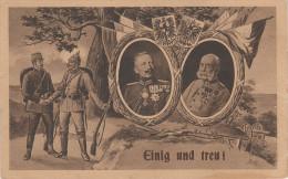 Litho AK Militär Einig Und Treu Kaiser Wilhelm Franz Joseph Preussen Österreich Patriotika Feldpost Stempel Infanterie - Personen