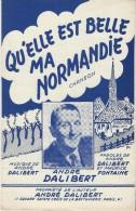 Qu'elle Est Belle Ma Normandie//Dalibert/ Fontaine/ /Vers 1950         PART67 - Partitions Musicales Anciennes