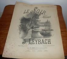 Le Soir. Mélodie. Poésie De Madame Desbordes Valmore. Musique De J. Leybach. - Noten & Partituren