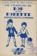 Les Chansons De Bob Et De Bobette/ Groffe & Zimmermann/ Philippe Pares/ 1930    PART76 - Partitions Musicales Anciennes