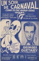 Un Soir De Carnaval/ Georges Guétary/ Jacques Larue/ Max Bulhoes/SEMI/1947    PART80 - Partitions Musicales Anciennes