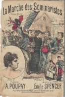 La Marche Des Séminaristes / Poupay/Spencer / Bigot / Crevel Fréres/Vers 1885 1895    PART84 - Partitions Musicales Anciennes