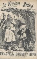 Le Violon Brisé/ René De Saint Prest/L Christian/Herpin /Joubert//Vers 1900   PART86 - Scores & Partitions