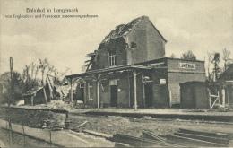 Langemark - Bahnhof ... Von Engländer Und Franzosen Zusammengeschossen ( Verso Zien ) - Langemark-Poelkapelle