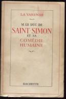LA VARENDE - M. Le Duc De Saint-Simon Et Sa Comédie Humaine - Biografia