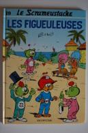 BD LE SCRAMEUSTACHE - 19 - Les Figueuleuses - BE - EO 1989 - Scrameustache, Le