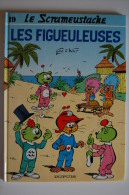 BD LE SCRAMEUSTACHE - 19 - Les Figueuleuses - EO 1989 - Scrameustache, Le