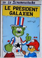 BD LE SCRAMEUSTACHE - 29 - Le Président Galaxien - TBE - EO 1997 - Scrameustache, Le
