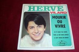 HERVE   VILARD  °° MOURIR OU VIVRE   +  3  TITRES - Other - French Music
