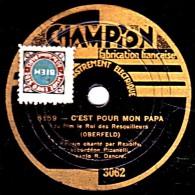 78 Trs - 22 Cm - CHAMPION 3062 - état TB -  Ranolfy - C'EST POUR MON PAPA - Accordéon GOGUENARDE - 78 T - Disques Pour Gramophone