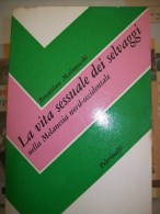 B. Malinowski - La Vita Sessuale Dei Selvaggi Nella Melanesia Nord-occidentale - Feltrinelli 1973 - Libri, Riviste, Fumetti