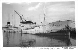 """¤¤  -  Carte-Photo Du Pétrolier """" BOURGOGNE """" En 1950   -  Bateau   -  ¤¤ - Pétroliers"""