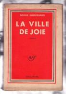 LA VILLE DE JOIE La Ville De Joie S Groussard - Livres, BD, Revues