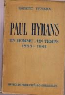 Robert Fenaux, Paul Hymans. Un Homme, Un Temps (1865-1941) - Histoire