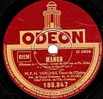78 Trs - 25 Cm  ODEON 188.847 - état EX -  VERGNES - MANON  Le Rêve Des Grieux - LE ROI D'YS  Vainement, Ma Bien Aimée.. - 78 Rpm - Schellackplatten