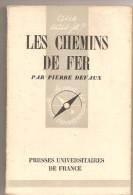 Les Chemins De Fer Par Pierre Devaux Collection Que Sais-je? N° 86 De 1949 - Ferrovie