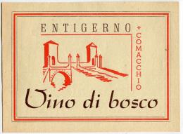 ETICHETTA PUBBLICITà VINO DI BOSCO ENTIGERNO COMACCHIO FERRARA - Alcolici