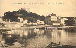83 PORQUEROLLES - L'oustalet - Le Château Fort Sainte Agathe - Le Grand Hôtel - Porquerolles