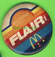 PIN´S - MACARONS - BADGES - McDONALD´S BREAKFAST WITH A FLAIR - DIMENSION 9 Cm DIAMÈTRE - - McDonald's