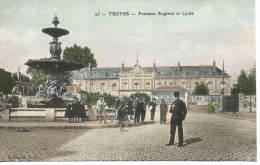 Troyes - Fontaine Argence Et Lycée - Troyes