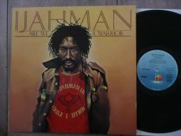 33 T LP IJAHMAN ARE WE A WARRIOR 1ERE VERSION 1ER PRESSAGE FRANCE SACEM 9123 054 ISLAND PHONOGRAM - Reggae