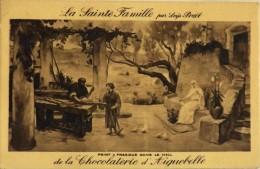 C.P.A. - PUBLICITE - LA SAINTE FAMILLE Par LOYS PRAT - CHOCOLATERIE D' AIGUEBELLE - Parfait Etat - Publicité