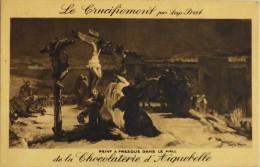 C.P.A. - PUBLICITE - Le CRUCIFIEMENT Par LOYS PRAT - CHOCOLATERIE D' AIGUEBELLE - Parfait Etat - Publicité