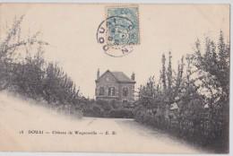 DOUAI - Château De Waquonville - ED 18 - Douai