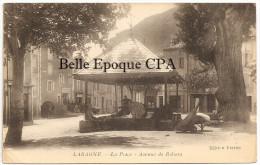 05 - LARAGNE - La Place - Avenue De Ribiers +++ Édition Ferrier +++ Vers Paris, 1918 +++ RARE - France
