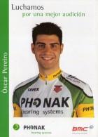 """Oscar Pereiro.. Cyclisme.. Sponsor """"Phonak Hearin Systems"""".. """"BMC"""".. Tour De France - Cycling"""