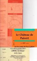 2 TICKETS ENTREE CHATEAU DE PUIVERT ROUTE CATHARE  + DEPLIANTS - Tickets D'entrée
