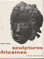 William FAGG - Sculptures Africaines. Les Univers Artistiques Des Tribus D'Afrique Noire - Arte