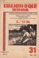 L'OR  - BIBLIOTHEQUE DU TRAVAIL - N°31   AVRIL  1939 - Libros, Revistas, Cómics