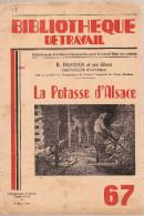 LA POTASSE D'ALSACE- BIBLIOTHEQUE DU TRAVAIL - N°67   MARS 1949 - Livres, BD, Revues