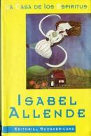 """""""LA CASA DE LOS ESPIRITUS"""" AUTORA ISABEL ALLENDE EDIT.SUDAMERICANA AÑO 1985 PAG.380 USADO GECKO. - Cultural"""