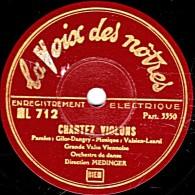 78 Trs - 25 Cm - La Voix Des Nôtres ML 712 - état TB - Orch. MEDINGER - CHANTEZ VIOLONS - QUAND NOUS VALSONS TOUS DEUX - 78 Rpm - Gramophone Records