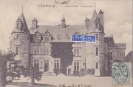 CHERBOURG CHATEAU DE TOURLAVILLE - Cherbourg