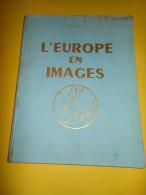 """Album D'Images/""""L'Europe En Images""""/Dargaud Editeur/Gossot-Boigelot/Chéque Tintin/Arts Graphiques/ 1962    ALB1 - Other"""