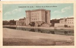 13. CP. Bouches-du-Rhône. Tarascon, Château Du Roi René Et Le Rhône - Tarascon