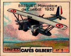 IMAGE 5,5/4,5 CM  CAFES GILBERT..BREGUET MONOPLACE DE COMBAT..1932 - Other