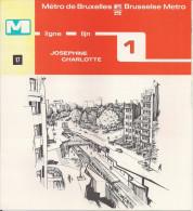 METRO DE BRUXELLES - BRUSSELSE METRO - JOSEPHINE CHARLOTTE - Ligne - Lijn 1 (dépliant Bilingue N° 17 - Non Classés