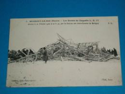 """55 ) Brabant-le-roi N° 1 - Les Reste Du Zeppelin L.Z.77 """" Abattu Le 21 Février 1916 à 20h47  - EDIT - Gauthier - Other Municipalities"""